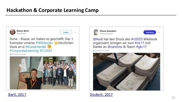 22 Hackathon & Corporate Learning Camp Bartl, 2017 Dückert, 2017