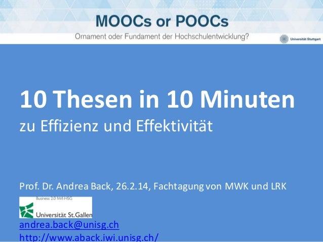 10 Thesen in 10 Minuten zu Effizienz und Effektivität  Prof. Dr. Andrea Back, 26.2.14, Fachtagung von MWK und LRK andrea.b...