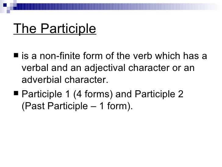 the non finite forms of the verb Yet, any clause in which one of these verb forms is the first or only word ( disregarding the infinitive marker 'to') is a non-finite form alike finite.