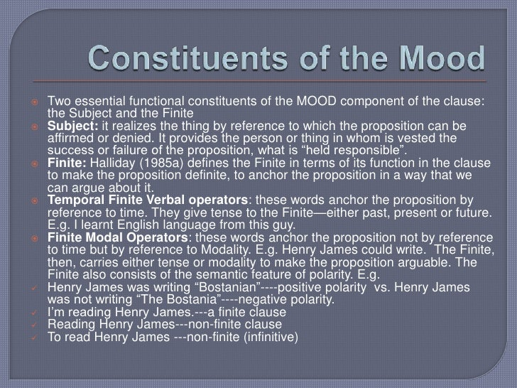 Constituents of the Mood <br />Two essential functional constituents of the MOOD component of the clause: the Subject and ...