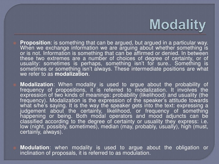 Modal adjuncts (adding interpersonal meaning)---mood adjunct & polarity   adjuncts (yes or no), & comment adjuncts, vocati...