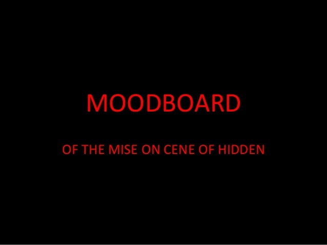 MOODBOARD OF THE MISE ON CENE OF HIDDEN