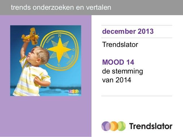 trends onderzoeken en vertalen december 2013 Trendslator MOOD 14 de stemming van 2014