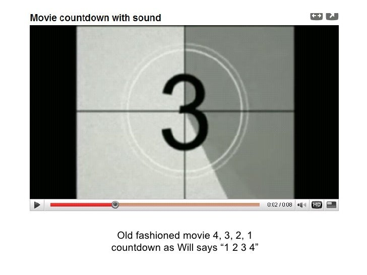 "Old fashioned movie 4, 3, 2, 1 countdown as Will says ""1 2 3 4"""