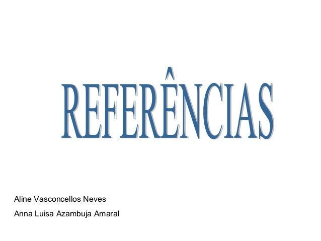 Aline Vasconcellos NevesAnna Luisa Azambuja Amaral