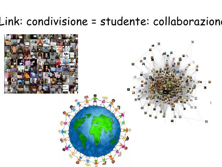 Link: condivisione = studente: collaborazione