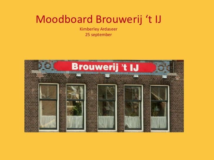 Moodboard Brouwerij 't IJ        Kimberley Ardaseer           25 september