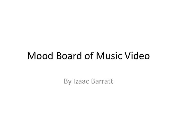 Mood Board of Music Video       By Izaac Barratt