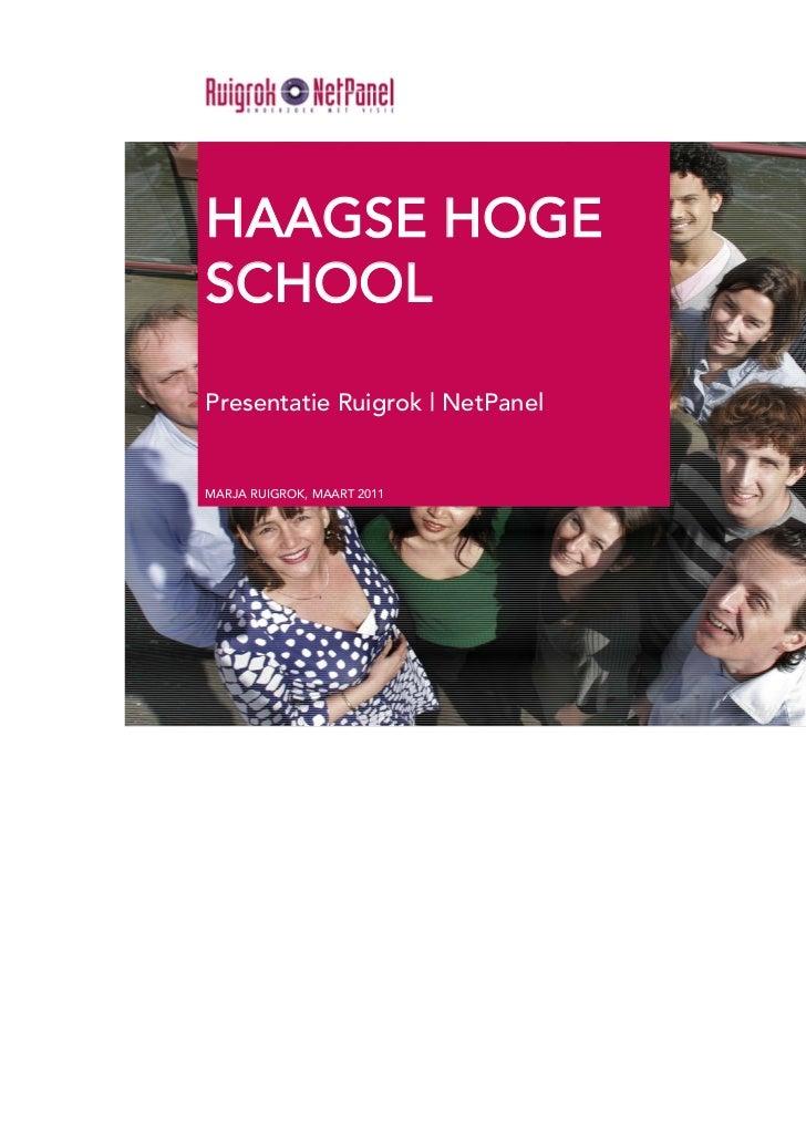 HAAGSE HOGESCHOOLPresentatie Ruigrok   NetPanelMARJA RUIGROK, MAART 2011