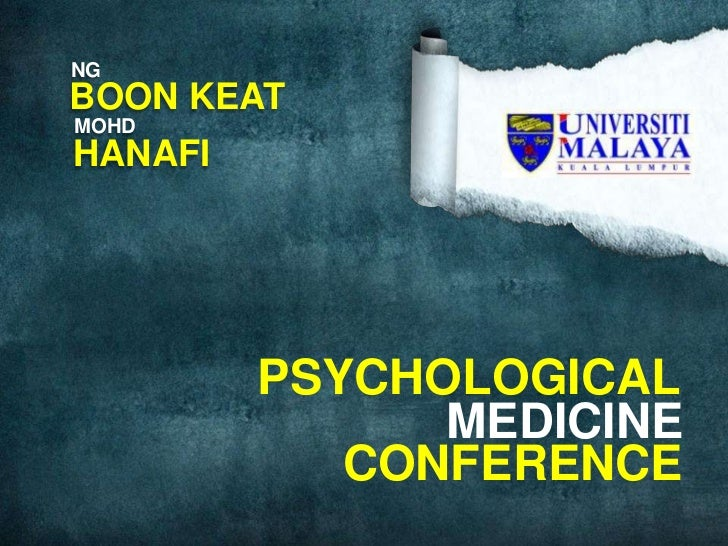 NG<br />BOON KEAT<br />MOHD<br />HANAFI<br />PSYCHOLOGICAL<br />MEDICINE<br />CONFERENCE<br />