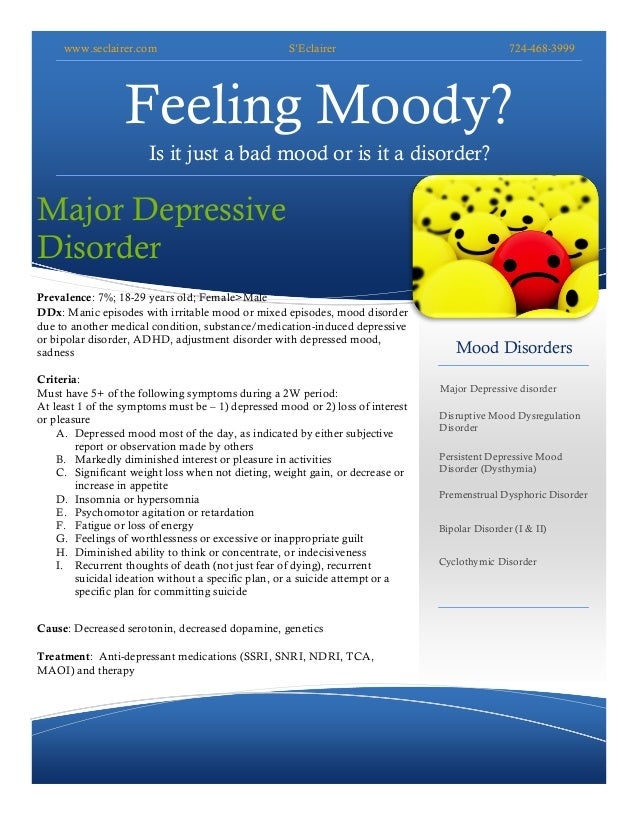 www.seclairer.com S'Eclairer 724-468-3999 Feeling Moody? Is it just a bad mood or is it a disorder? Mood Disorders Major D...