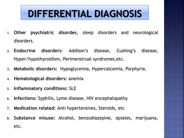 1. Other psychiatric disordes, sleep disorders and neurological disorders. 2. Endocrine disorders: Addison's disease, Cush...