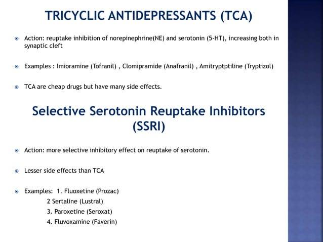 TRICYCLIC ANTIDEPRESSANTS (TCA)  Action: reuptake inhibition of norepinephrine(NE) and serotonin (5-HT), increasing both ...