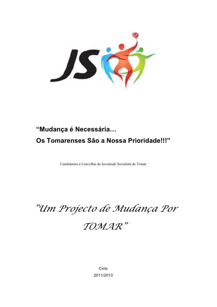 """""""Mudança é Necessária…Os Tomarenses São a Nossa Prioridade!!!""""       Candidatura à Concelhia da Juventude Socialista de To..."""