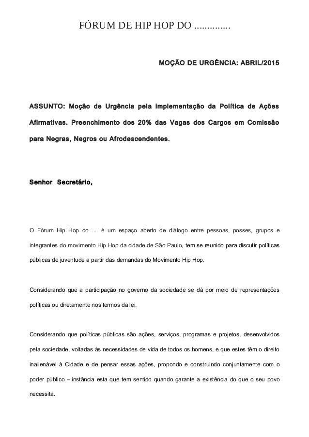 FÓRUM DE HIP HOP DO .............. MOÇÃO DE URGÊNCIA: ABRIL/2015 ASSUNTO: Moção de Urgência pela implementação da Política...