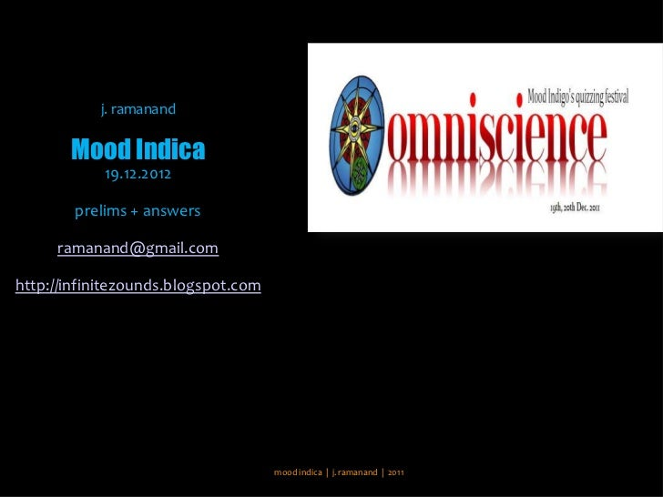 j. ramanand       Mood Indica            19.12.2012        prelims + answers     ramanand@gmail.comhttp://infinitezounds.b...