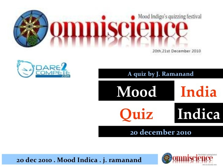 20 december 2010 Mood Indica Quiz India A quiz by J. Ramanand