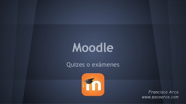 Moodle Quizes o exámenes
