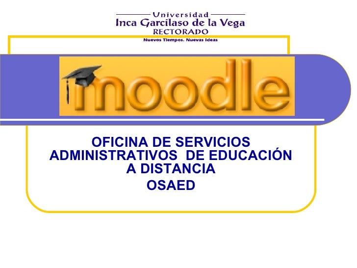 OFICINA DE SERVICIOS ADMINISTRATIVOS  DE EDUCACIÓN A DISTANCIA OSAED