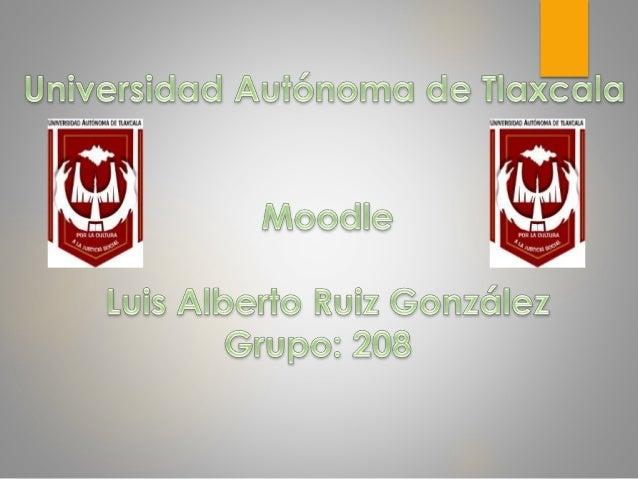  Moodle es un paquete de software para la creación y gestión de cursos a través de internet o de una intranet corporativa.