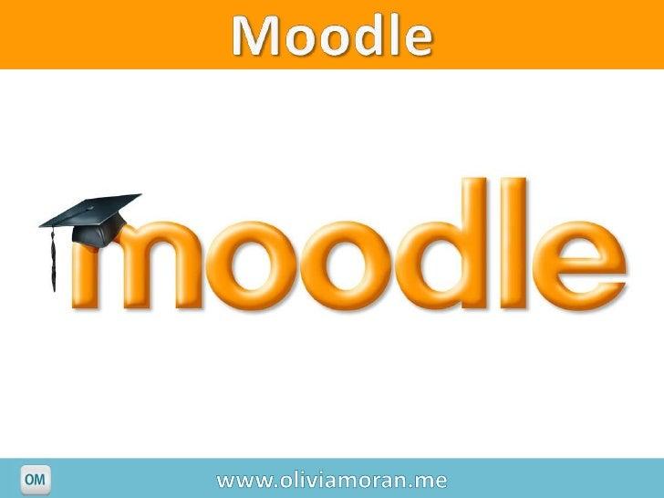 Moodle<br />www.oliviamoran.me<br />