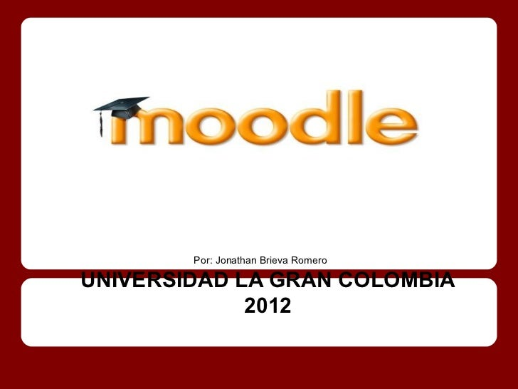 Por: Jonathan Brieva RomeroUNIVERSIDAD LA GRAN COLOMBIA             2012