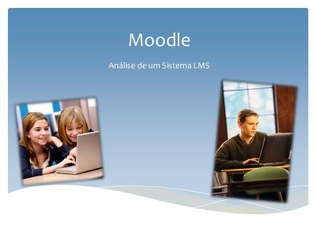 MoodleAnálise de um Sistema LMS