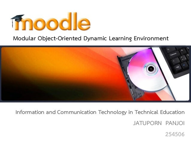 Modular Object-Oriented Dynamic Learning EnvironmentInformation and Communication Technology in Technical Education       ...