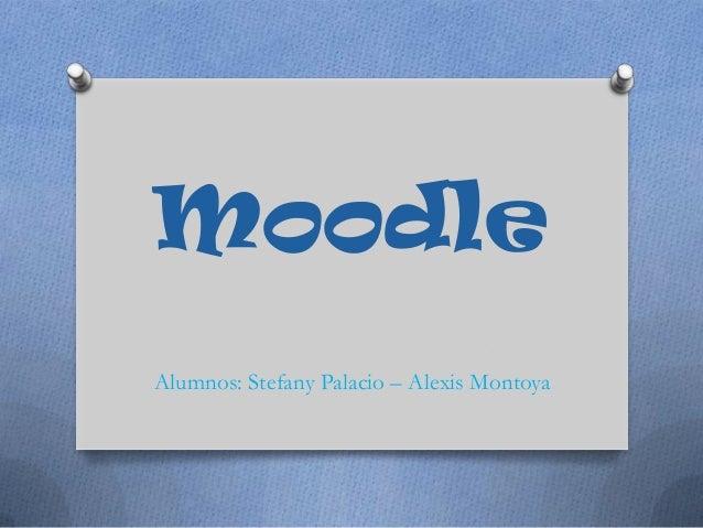 MoodleAlumnos: Stefany Palacio – Alexis Montoya