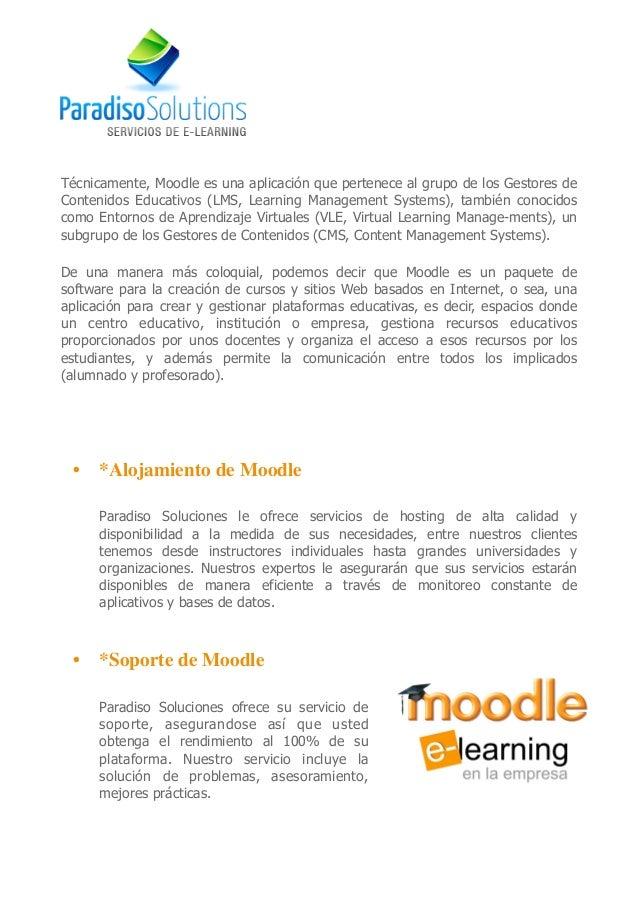 ! ! Técnicamente, Moodle es una aplicación que pertenece al grupo de los Gestores de Contenidos Educativos (LMS, Learning ...
