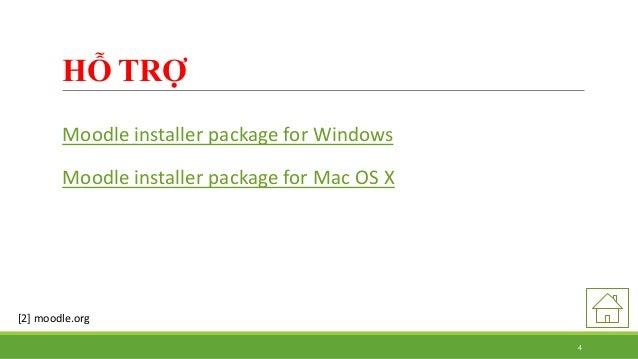 HỖ TRỢ  Moodle installer package for Windows  Moodle installer package for Mac OS X  [2] moodle.org  4
