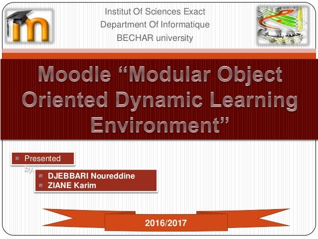 Institut Of Sciences Exact Department Of Informatique BECHAR university Presented by. : 2016/2017 DJEBBARI Noureddine ZIAN...