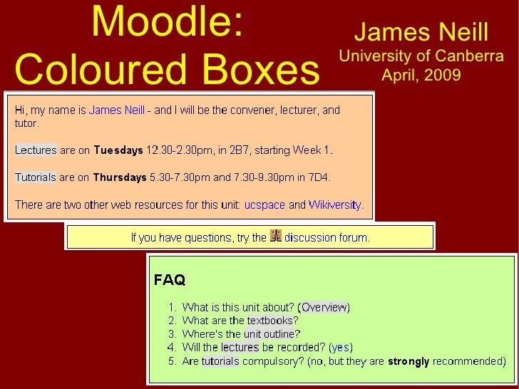 Moodle: Coloured Boxes James Neill University of Canberra April, 2009