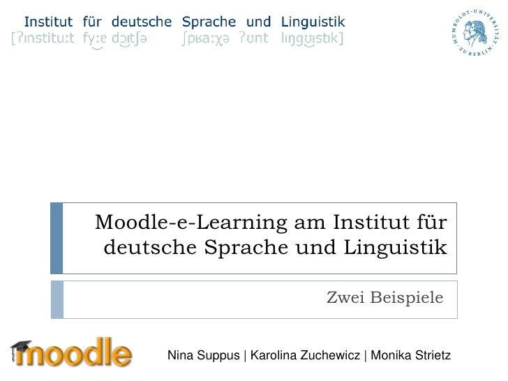 Moodle-e-Learning am Institut für deutsche Sprache und Linguistik                                   Zwei Beispiele        ...