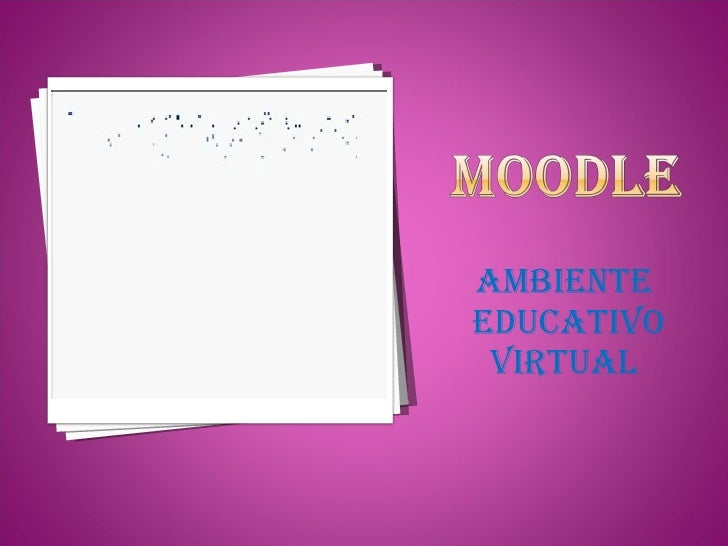 <ul><li>Ambiente  educativo virtual  </li></ul>