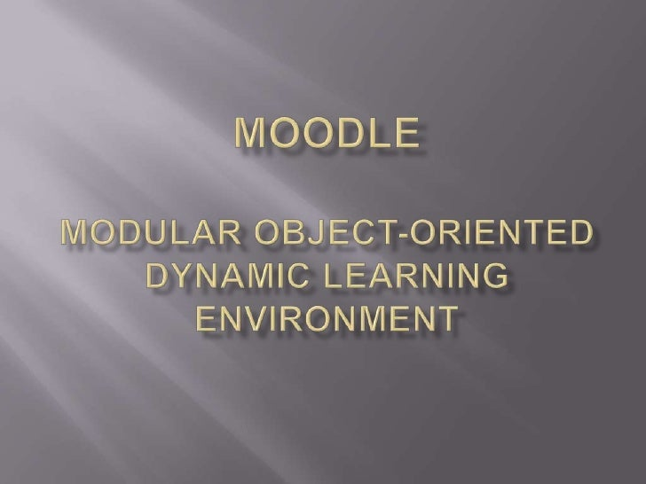 MoodleModular Object-Oriented Dynamic Learning Environment<br />