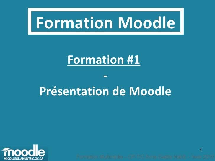 Formation Moodle Formation #1   - Présentation de Moodle