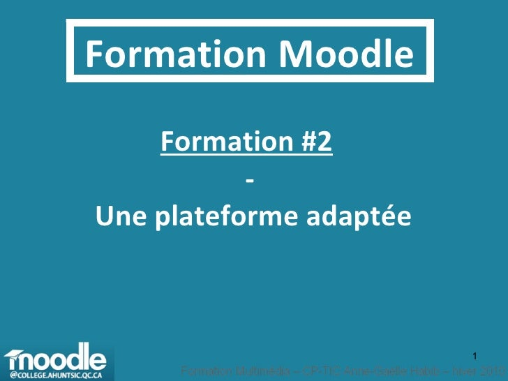 Formation Moodle Formation #2   - Une plateforme adaptée