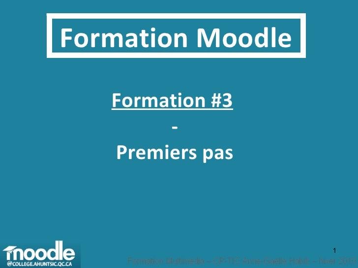 Formation Moodle Formation #3   - Premiers pas