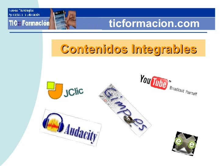 ticformacion.com Contenidos Integrables