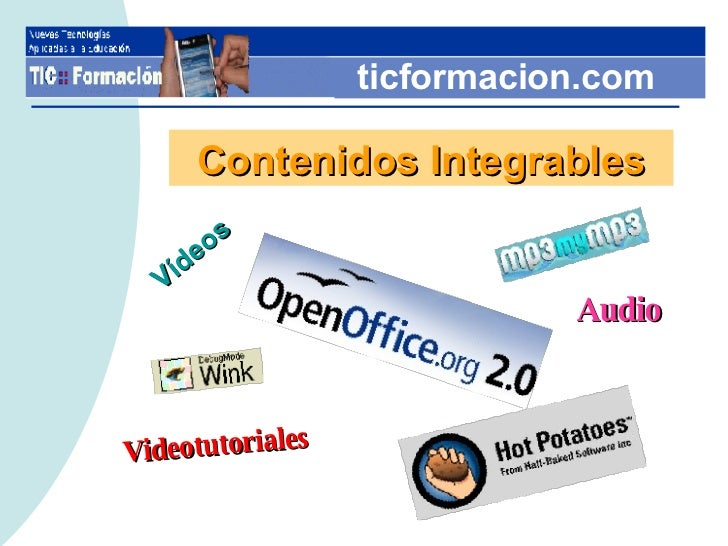 ticformacion.com Contenidos Integrables Videotutoriales Vídeos Audio