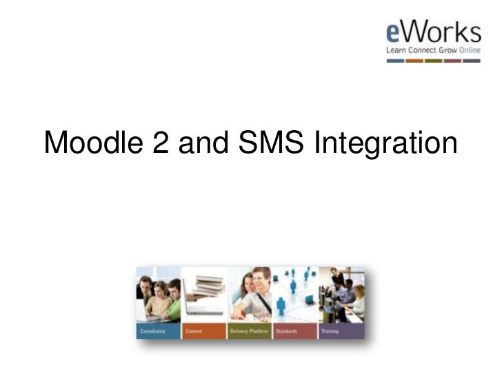 Moodle 2 and SMS Integration<br />