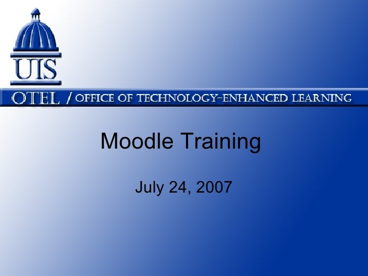 Moodle Training July 24, 2007