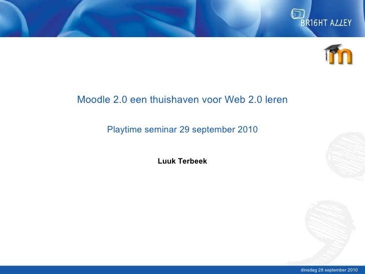 Moodle 2.0 thuishaven voor web 2.0 leren   playtime seminar 29.9.2010