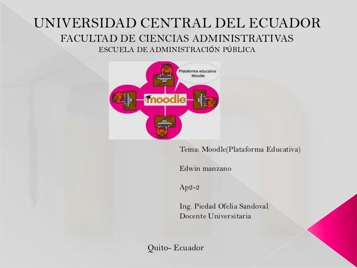 UNIVERSIDAD CENTRAL DEL ECUADOR<br />FACULTAD DE CIENCIAS ADMINISTRATIVAS<br />ESCUELA DE ADMINISTRACIÓN PÚBLICA<br />Tema...