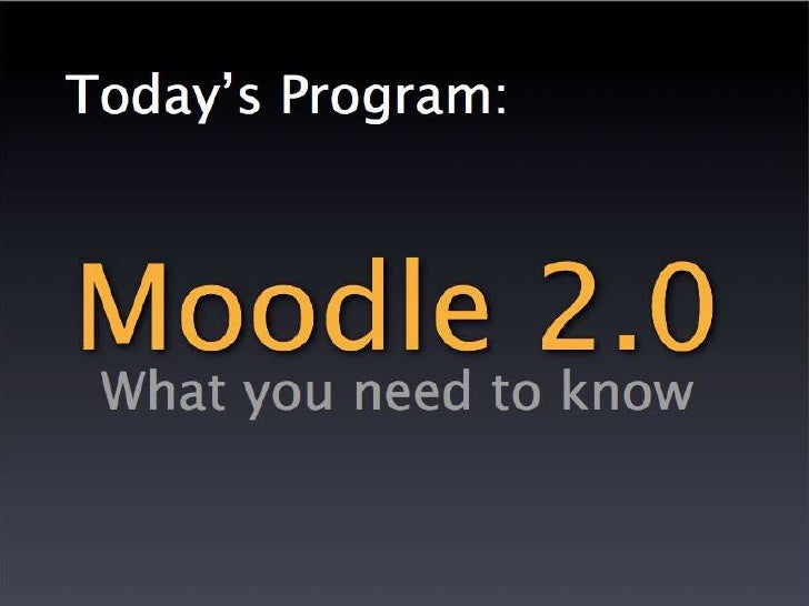 Moodle 2.0 - What You Need to Know