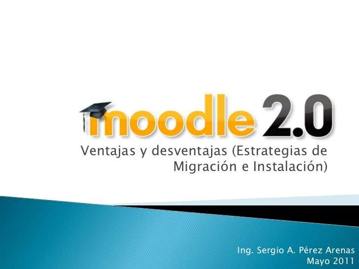 Ventajas y desventajas (Estrategias de              Migración e Instalación)                        Ing. Sergio A. Pérez A...