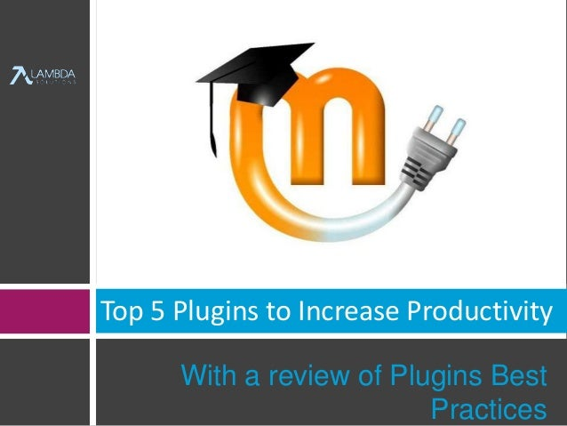 Top 5 Plugins to Increase Productivity  With a review of Plugins Best  Practices