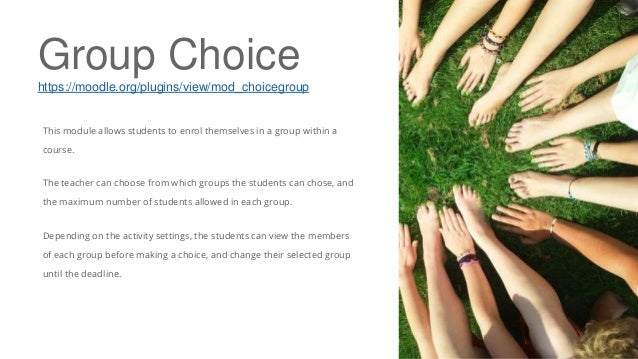 Group Choice https://moodle.org/plugins/view/mod_choicegroup This module allows students to enrol themselves in a group wi...