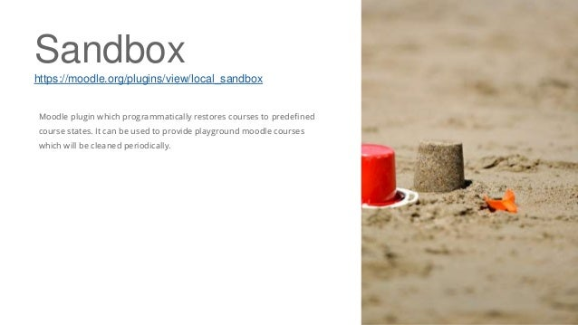 Sandbox https://moodle.org/plugins/view/local_sandbox Moodle plugin which programmatically restores courses to predefined ...